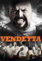 Vendetta – Condamnat la răzbunare (2015)
