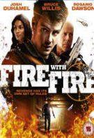 Fire with Fire – Luptând cu focul (2012)