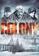 The Colony: Infernul înghețat (2013)
