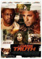 A Dark Truth – Adevărul întunecat (2012)