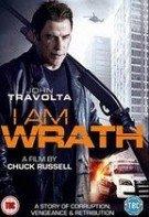 I Am Wrath – Răzbunare și Furie (2016)