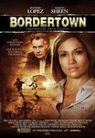 Orașul tăcerii – Bordertown (2006)