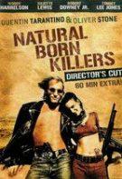 Ucigași din naștere –  Natural Born Killers (1994)