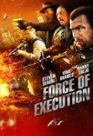 Force of Execution – Execuţie în forţă (2013)