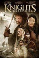 Knights of Bloodsteel – Cavalerii dreptăţii (2009)