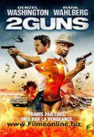 2 Guns – 2 pistoale (2013) – filme online