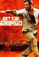 Get the Gringo – Vacanţă după gratii (2012)