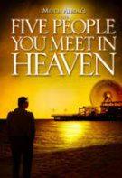 The Five People You Meet in Heaven – Cinci prieteni în Viața de Apoi (2004)