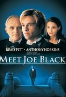 Meet Joe Black – Întâlnire cu Joe Black (1998)