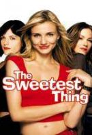 The Sweetest Thing – Puicuţe bune (2002)