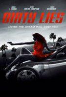 Dirty Lies – Minciuni sfruntate (2016)