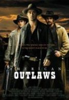 American Outlaws – Nelegiuiții Vestului Sălbatic (2001)