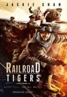 Railroad Tigers – Tigrii căilor ferate  (2016)