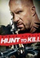 Hunt to Kill – Obligat să ucidă (2010)