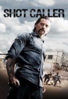 Shot Caller – Șeful de bandă (2017)