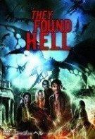They Found Hell – Au găsit iadul (2015)