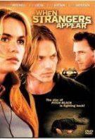 When Strangers Appear – Străin la ușa ta (2001)