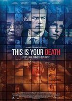 This Is Your Death – Moartea în direct (2017)