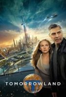 Tomorrowland: Lumea de dincolo de mâine (2015)