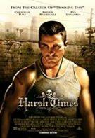 Harsh Times – Vremuri grele (2005)