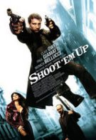 Shoot'em Up – Lichidaţi-i! (2007)