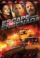 Escape from Ensenada – Evadarea din Ensenada (2017)