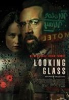 Looking Glass – Oglinda (2018)