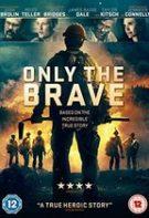 Only the Brave – Doar cei curajoşi (2017)