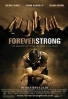 Forever Strong – Mereu puternici (2008)