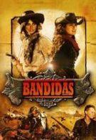 Bandidas – Banditele (2006)