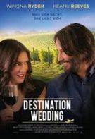 Destination Wedding – Destinația, nuntă (2018)