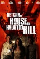 Return to House on Haunted Hill – Întoarcerea la casa bântuită (2007)