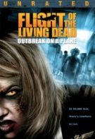Flight of the Living Dead – Avionul groazei (2007)