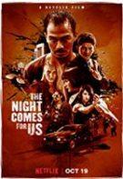 The Night Comes for Us – În umbra nopții (2018)