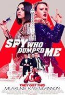 The Spy Who Dumped Me – Spionul care mi-a dat papucii (2018)