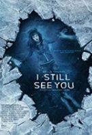 I Still See You – Blestemul celor rămaşi (2018)