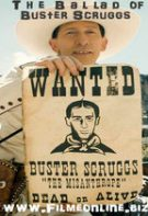 The Ballad of Buster Scruggs – Balada lui Buster Scruggs (2018)