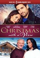 Christmas With A View – Crăciun cu priveliște (2018)