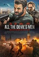 All the Devil's Men – Oamenii diavolului (2018)
