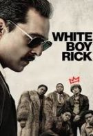 Adevărata poveste a lui White Boy Rick (2018)