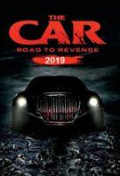 The Car: Road to Revenge – Mașina: Drumul spre răzbunare (2019)