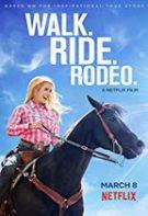 Walk. Ride. Rodeo – Plimbare Călărie Rodeo (2019)
