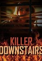 The Killer Downstairs – Criminalul de la demisol (2019)