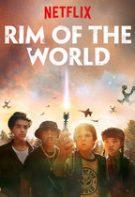 Rim of the World – Până la marginea lumii (2019)