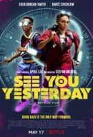 See You Yesterday – Ne vedem ieri (2019)