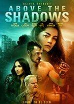 Above the Shadows – Deasupra umbrelor (2019)