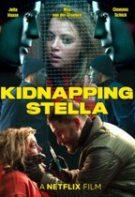 Kidnapping Stella – Răpirea Stellei (2019)