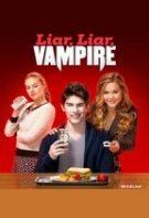 Liar, Liar, Vampire – Vampirul înșelător (2015)