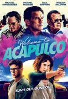 Welcome to Acapulco – Bine ați venit la Acapulco (2019)