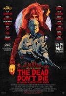 The Dead Don't Die – Morții nu mor (2019)